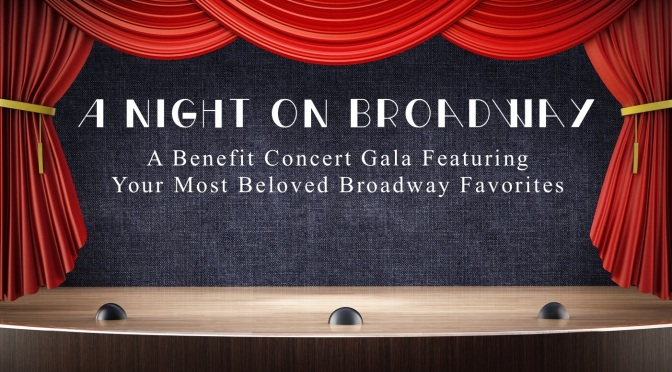 A NIGHT ON BROADWAY GALA August13th,6:30pm