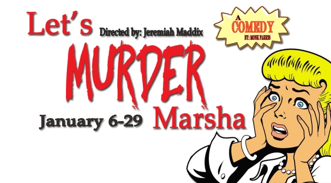 Let's Murder Marsha January 6th to 29th
